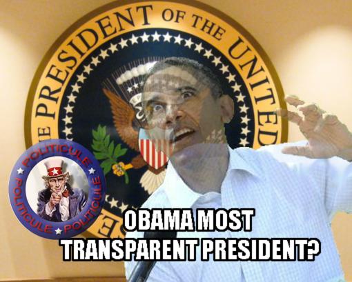 Barack Obama The Most Transparent President Ever Politicule